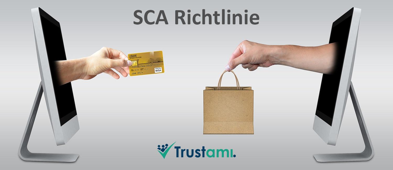 Die SCA Richtlinie soll Transaktionen über das Internet sicherer machen