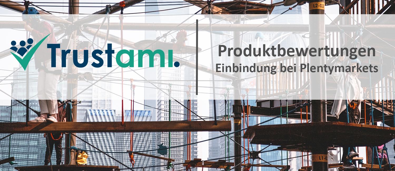 Einbindung von Trustami Produktbewertungen bei Plentymarkets